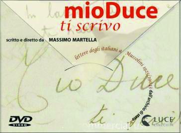 Mio Duce ti scrivo  – Un documentario di Massimo Martella